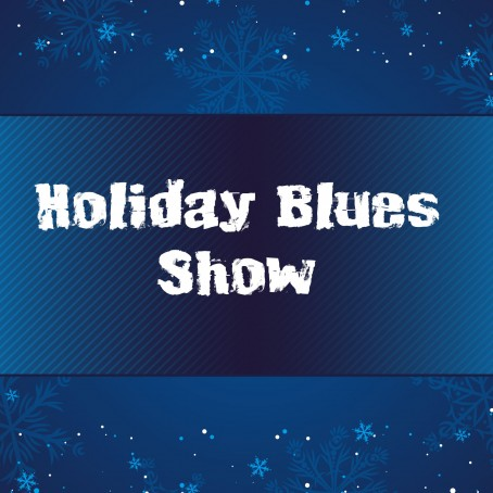 Holiday Blues Show